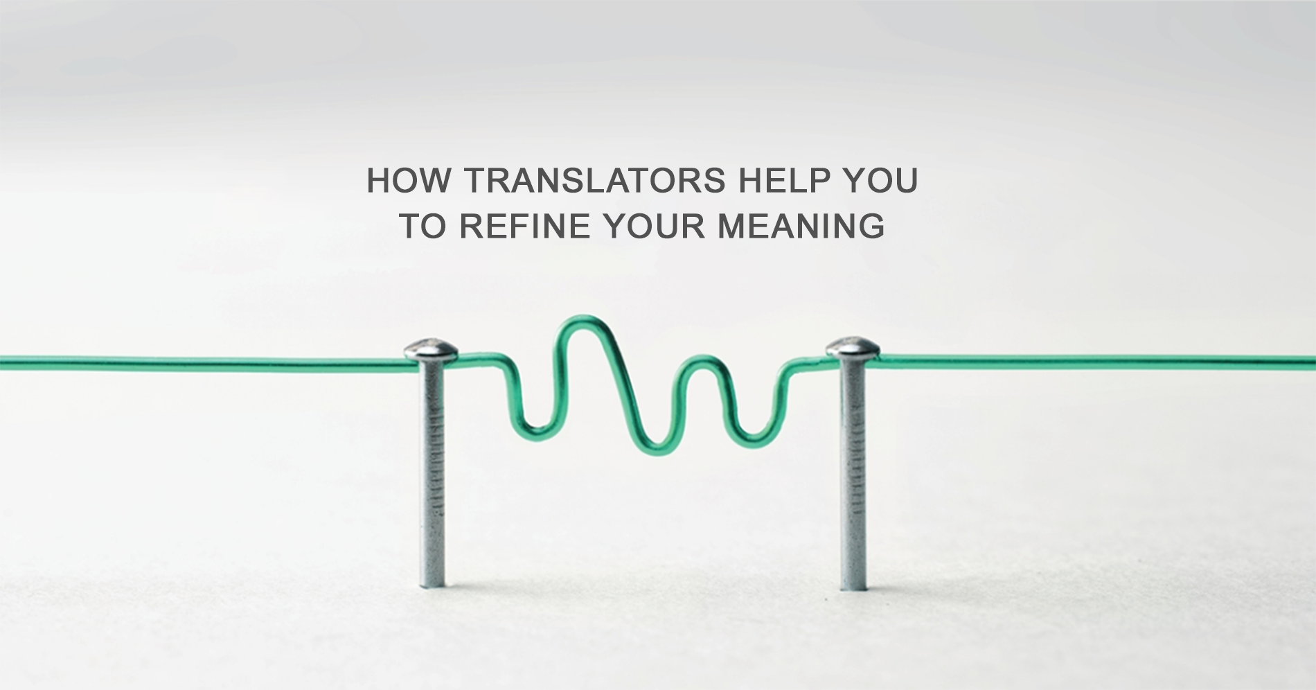 How Translators Help You to Refine Your Meaning